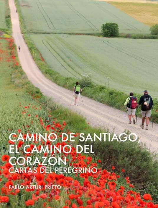 Camino de santiago, camino del corazón de pablo arturi prieto