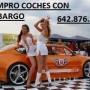 COMPRO COCHES CON EMBARGO 642 876 790