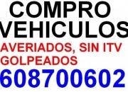 ,,,,COMPRO VEHICULOS NO IMPORTA ESTADO TRANSFIERO YA .TLF 608700602,,,,,,,