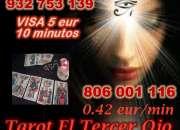 TAROT EL TERCER OJO VISA 5 EUR 10 MIN 932 753 139 O 806 001 116 A 0.42 EUR/MIN