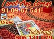 Tarot muy economico de Ana Loreno visa 5€ 15 min 91 08 67 541 o 806 131 079 a 0.42
