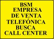 BUSCAMOS UN CALL CENTER PARA CAMPAÑA DE VENTA DE ELECTRICIDAD